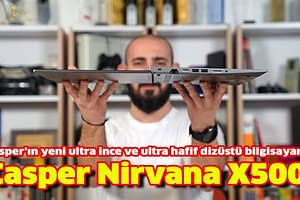 Casper Nirvana X500 Dizüstü Bilgisayar İncelemesi